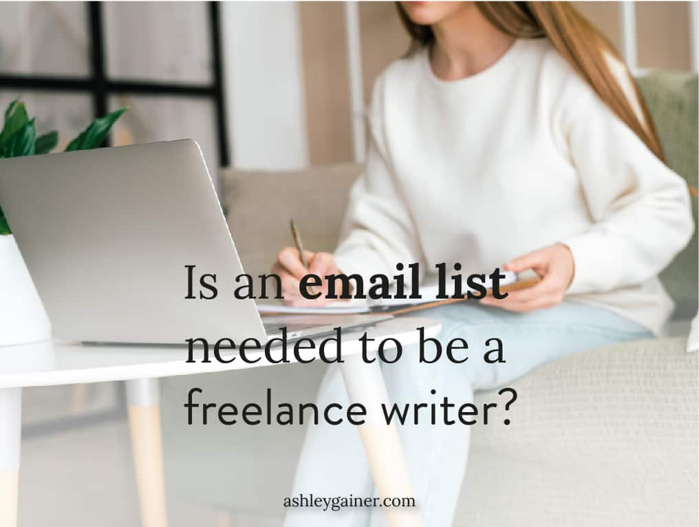 is an email list needed to be a freelance writer?