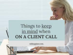 Things to keep in mind when on a client call