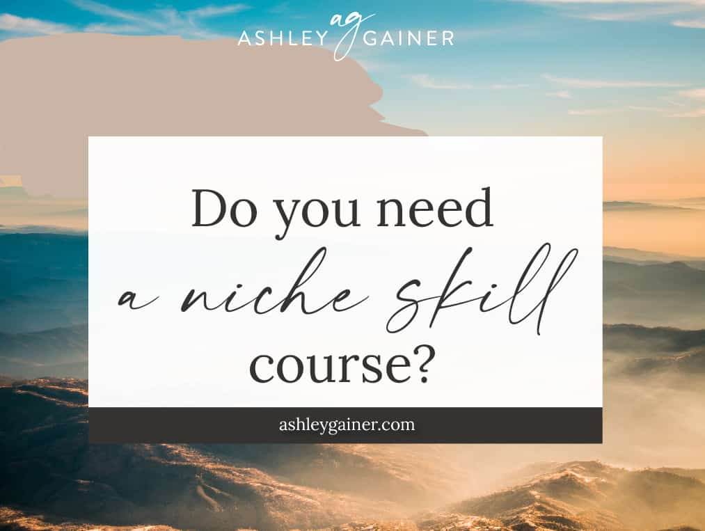 do you need a niche skill course?