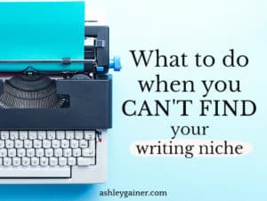 what to do when you can't find your writing niche